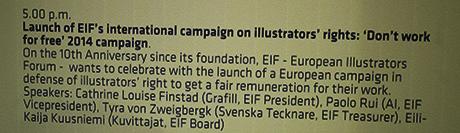 Sammen med flere av styremedlemmene i EIF skal jeg snakke om gratisarbeid og utfordringer.